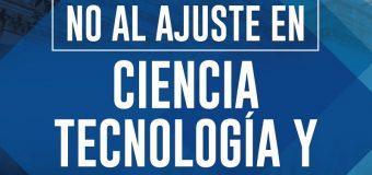 MARCHAMOS: NO AL AJUSTE EN CIENCIA, TECNOLOGÍA Y UNIVERSIDAD