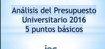 Análisis del Presupuesto  Universitario 2016:  5 puntos básicos