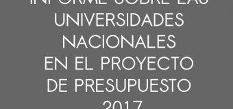 Informe sobre las Universidades Nacionales en el Proyecto de Presupuesto 2017