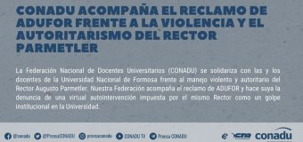 CONADU acompaña el reclamo de ADUFOR frente a la violencia y el autoritarismo del Rector Parmetler