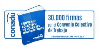 CAMPAÑA NACIONAL DE CONADU: 30.000 FIRMAS POR EL CONVENIO COLECTIVO DE TRABAJO