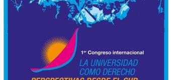 """1er Congreso Internacional """"La Universidad como Derecho. Perspectivas desde el Sur"""""""