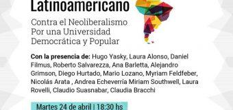 Lanzamiento de Foros de debate hacia el Encuentro Latinoamericano contra el Neoliberalismo, por una Universidad Pública Democrática y Popular.